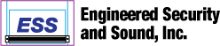 ESS Engineered Security and Sound, Inc.